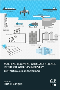 Cover image for Machine Learning and Data Science in the Oil and Gas Industry