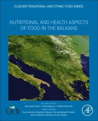 Nutritional and Health Aspects of Food in the Balkans - 1st Edition - ISBN: 9780128207826, 9780128207864