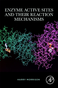 Cover image for Enzyme Active Sites and their Reaction Mechanisms