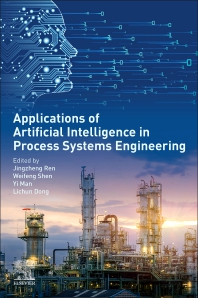 Cover image for Applications of Artificial Intelligence in Process Systems Engineering