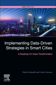 Implementing Data-Driven Strategies in Smart Cities - 1st Edition - ISBN: 9780128211229