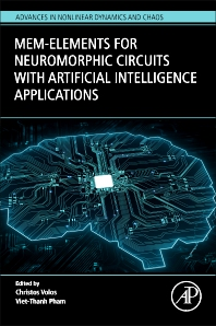 Mem-elements for Neuromorphic Circuits with Artificial Intelligence Applications - 1st Edition - ISBN: 9780128211847