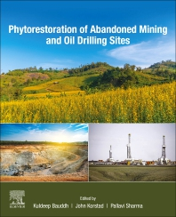 Phytorestoration of Abandoned Mining and Oil Drilling Sites - 1st Edition - ISBN: 9780128212004