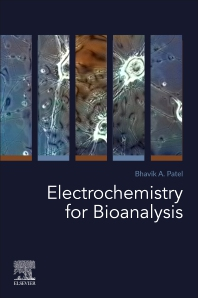 Electrochemistry for Bioanalysis - 1st Edition - ISBN: 9780128212035, 9780128215357