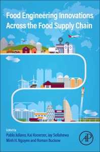 Food Engineering Innovations Across the Food Supply Chain - 1st Edition - ISBN: 9780128212929