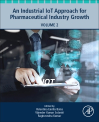 An Industrial IoT Approach for Pharmaceutical Industry Growth - 1st Edition - ISBN: 9780128213261, 9780128213278