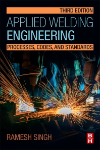 Applied Welding Engineering - 3rd Edition - ISBN: 9780128213483, 9780128223994