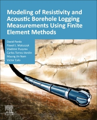 Modeling of Resistivity and Acoustic Borehole Logging Measurements Using Finite Element Methods - 1st Edition - ISBN: 9780128214541