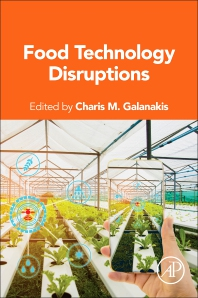 Food Technology Disruptions - 1st Edition - ISBN: 9780128214701, 9780128214749
