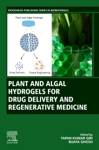 Cover image for Plant and Algal Hydrogels for Drug Delivery and Regenerative Medicine
