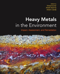 Heavy Metals in the Environment - 1st Edition - ISBN: 9780128216569, 9780128216606
