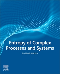 Cover image for Entropy of Complex Processes and Systems