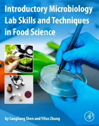 Introductory Microbiology Lab Skills and Techniques in Food Science - 1st Edition - ISBN: 9780128216781