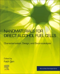 Nanomaterials for Direct Alcohol Fuel Cells - 1st Edition - ISBN: 9780128217139