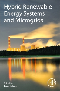 Hybrid Renewable Energy Systems and Microgrids - 1st Edition - ISBN: 9780128217245, 9780128232484