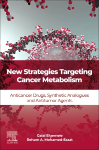 New Strategies Targeting Cancer Metabolism - 1st Edition - ISBN: 9780128217832