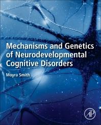 Mechanisms and Genetics of Neurodevelopmental Cognitive Disorders - 1st Edition - ISBN: 9780128219133, 9780128232521