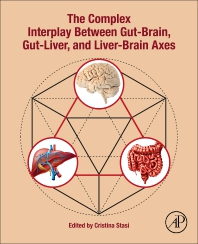 Cover image for The Complex Interplay Between Gut-Brain, Gut-Liver, and Liver-Brain Axes
