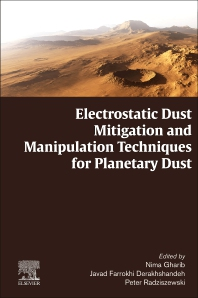 Cover image for Electrostatic Dust Mitigation and Manipulation Techniques for Planetary Dust