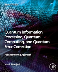 Cover image for Quantum Information Processing, Quantum Computing, and Quantum Error Correction