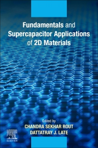 Fundamentals and Supercapacitor Applications of 2D Materials - 1st Edition - ISBN: 9780128219935, 9780128219942
