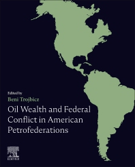 Oil Wealth and Federal Conflict in American Petrofederations - 1st Edition - ISBN: 9780128220726
