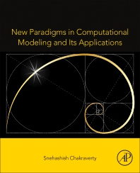 New Paradigms in Computational Modeling and Its Applications - 1st Edition - ISBN: 9780128221334, 9780128221686