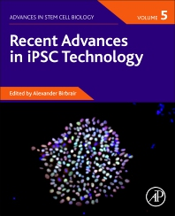 Cover image for Recent Advances in iPSC Technology, Volume 5