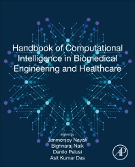 Cover image for Handbook of Computational Intelligence in Biomedical Engineering and Healthcare