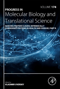 Dancing Protein Clouds: Intrinsically Disordered Proteins in Health and Disease, Part B - 1st Edition - ISBN: 9780128226155, 9780128226049