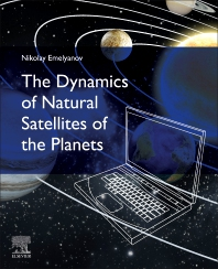 The Dynamics of Natural Satellites of the Planets - 1st Edition - ISBN: 9780128227046, 9780128227121