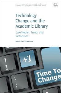 Cover image for Technology, Change and the Academic Library