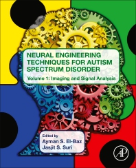 Neural Engineering Techniques for Autism Spectrum Disorder - 1st Edition - ISBN: 9780128228227