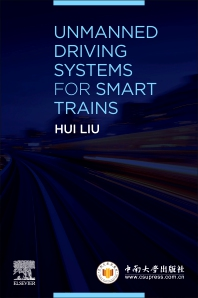 Unmanned Driving Systems for Smart Trains - 1st Edition - ISBN: 9780128228302