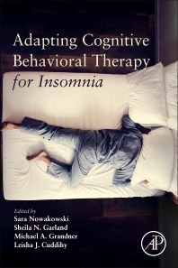 Adapting Cognitive Behavioral Therapy for Insomnia - 1st Edition - ISBN: 9780128228722