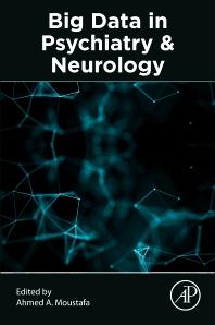 Big Data in Psychiatry and Neurology - 1st Edition - ISBN: 9780128228845