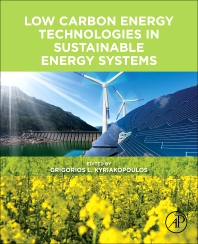 Low Carbon Energy Technologies in Sustainable Energy Systems - 1st Edition - ISBN: 9780128228975, 9780128230879