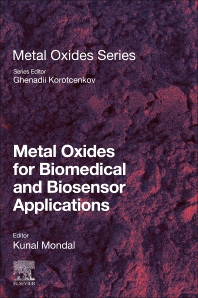 Metal Oxides for Biomedical and Biosensor Applications - 1st Edition - ISBN: 9780128230336