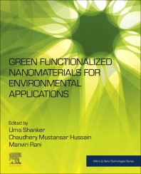 Green Functionalized Nanomaterials for Environmental Applications - 1st Edition - ISBN: 9780128231371