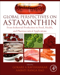 Global Perspectives on Astaxanthin - 1st Edition - ISBN: 9780128233047, 9780128233054