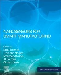 Nanosensors for Smart Manufacturing - 1st Edition - ISBN: 9780128233580, 9780128236529