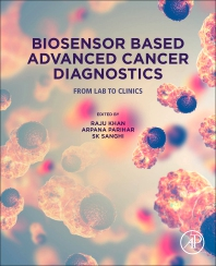 Biosensor Based Advanced Cancer Diagnostics - 1st Edition - ISBN: 9780128234242