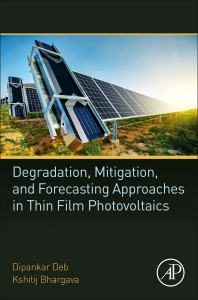 Degradation, Mitigation, and Forecasting Approaches in Thin Film Photovoltaics