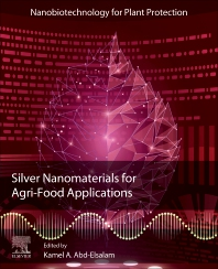 Silver Nanomaterials for Agri-Food Applications - 1st Edition - ISBN: 9780128235287
