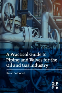 A Practical Guide to Piping and Valves for the Oil and Gas Industry - 1st Edition - ISBN: 9780128237960, 9780128241875