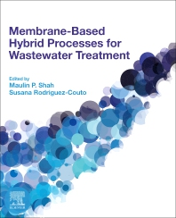 Membrane-based Hybrid Processes for Wastewater Treatment - 1st Edition - ISBN: 9780128238042, 9780128241882