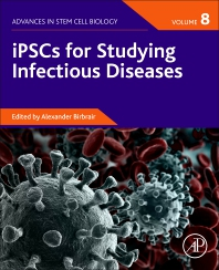 Cover image for iPSCs for Studying Infectious Diseases, Volume 8
