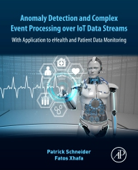 Cover image for Anomaly Detection and Complex Event Processing over IoT Data Streams
