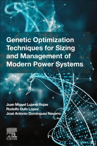 Genetic Optimization Techniques for Sizing and Management of Modern Power Systems - 1st Edition - ISBN: 9780128238899