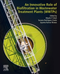 An Innovative Role of Biofiltration in Wastewater Treatment Plants (WWTPs) - 1st Edition - ISBN: 9780128239469